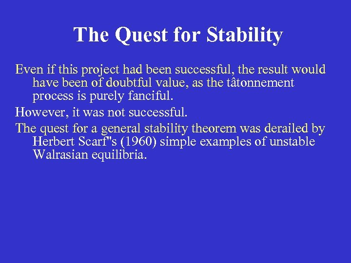 The Quest for Stability Even if this project had been successful, the result would