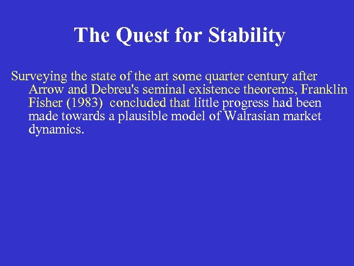 The Quest for Stability Surveying the state of the art some quarter century after