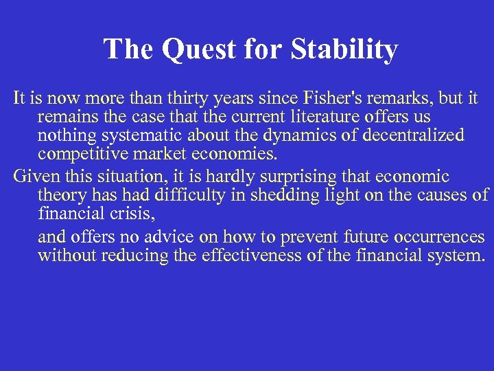 The Quest for Stability It is now more than thirty years since Fisher's remarks,