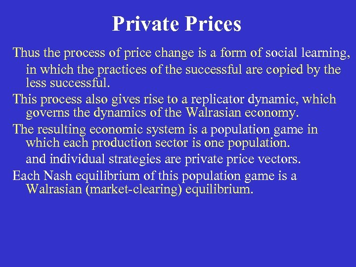 Private Prices Thus the process of price change is a form of social learning,