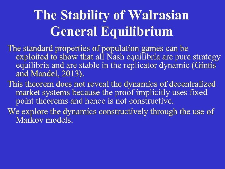 The Stability of Walrasian General Equilibrium The standard properties of population games can be