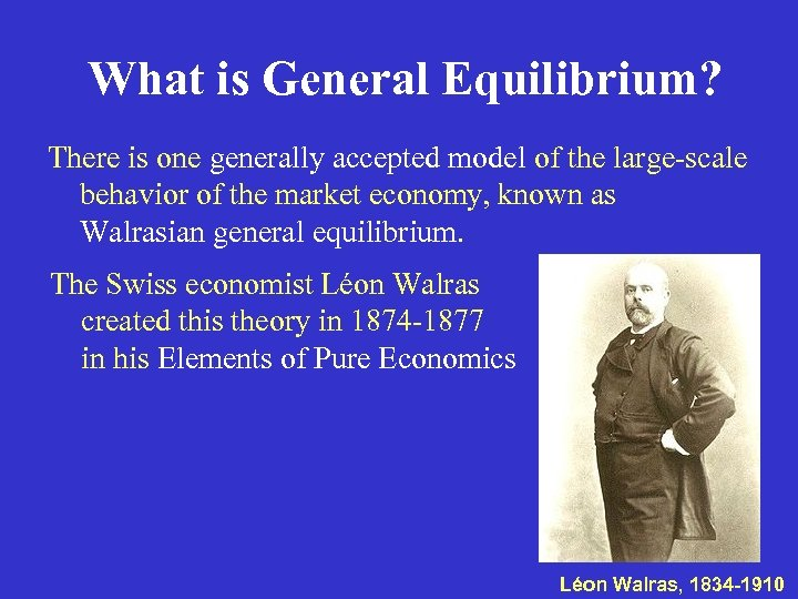 What is General Equilibrium? There is one generally accepted model of the large-scale behavior