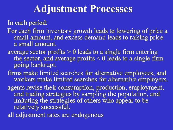Adjustment Processes In each period: For each firm inventory growth leads to lowering of