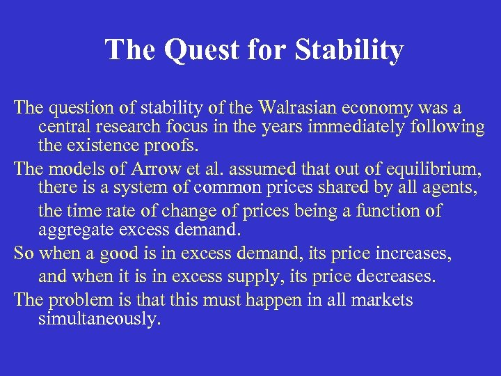 The Quest for Stability The question of stability of the Walrasian economy was a