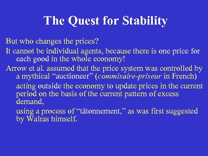 The Quest for Stability But who changes the prices? It cannot be individual agents,