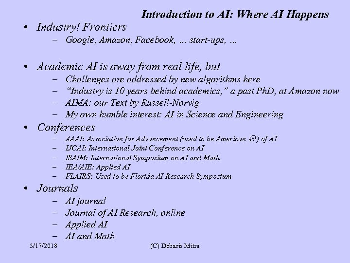• Industry! Frontiers Introduction to AI: Where AI Happens – Google, Amazon, Facebook,