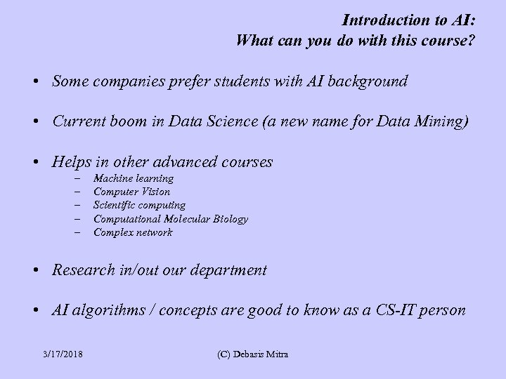 Introduction to AI: What can you do with this course? • Some companies prefer