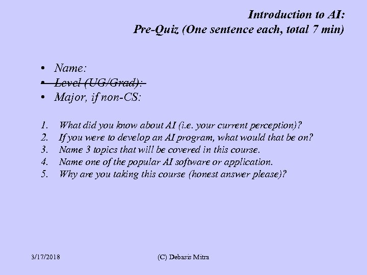 Introduction to AI: Pre-Quiz (One sentence each, total 7 min) • Name: • Level