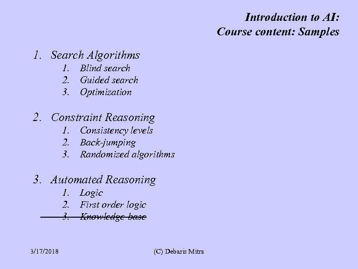 Introduction to AI: Course content: Samples 1. Search Algorithms 1. 2. 3. Blind search