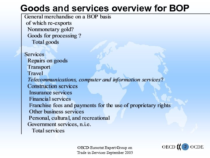 Goods and services overview for BOP OECD-Eurostat Expert Group on Trade in Services September