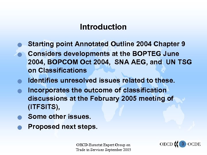 Introduction n n n Starting point Annotated Outline 2004 Chapter 9 Considers developments at