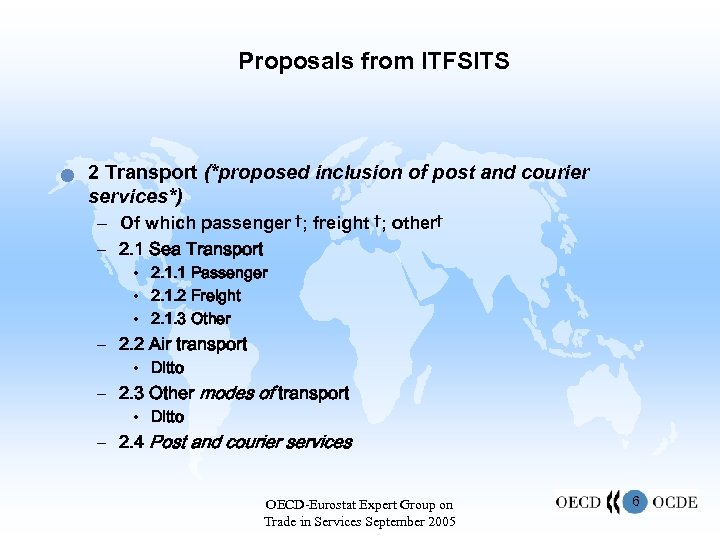 Proposals from ITFSITS n 2 Transport (*proposed inclusion of post and courier services*) –
