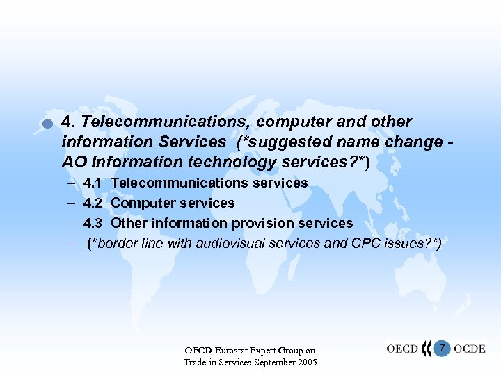 n 4. Telecommunications, computer and other information Services (*suggested name change AO Information technology