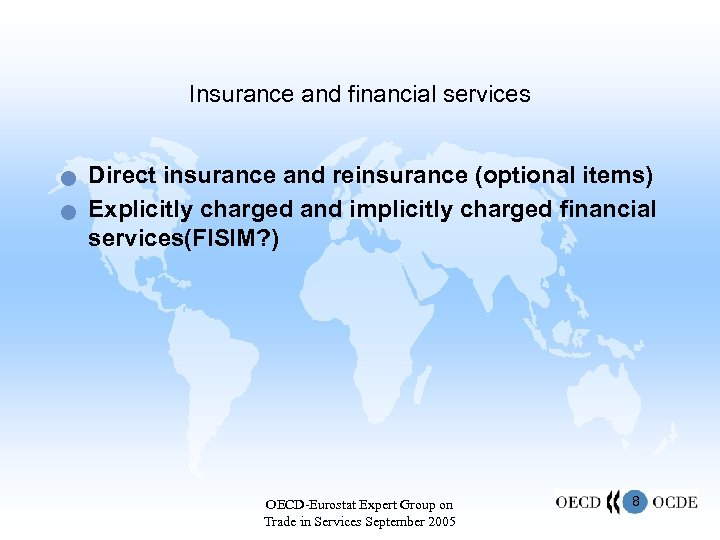 Insurance and financial services n n Direct insurance and reinsurance (optional items) Explicitly charged