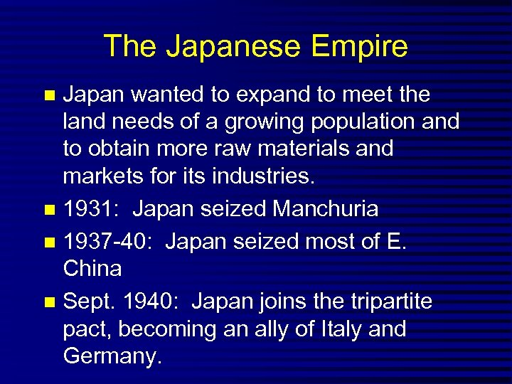 The Japanese Empire Japan wanted to expand to meet the land needs of a