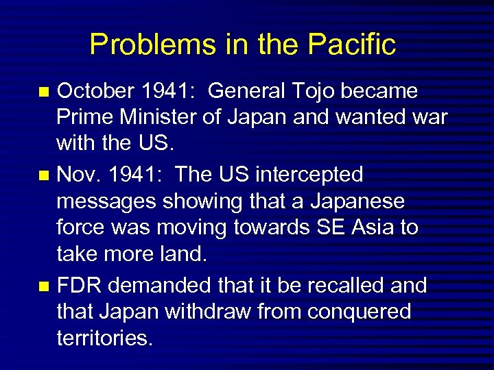 Problems in the Pacific October 1941: General Tojo became Prime Minister of Japan and