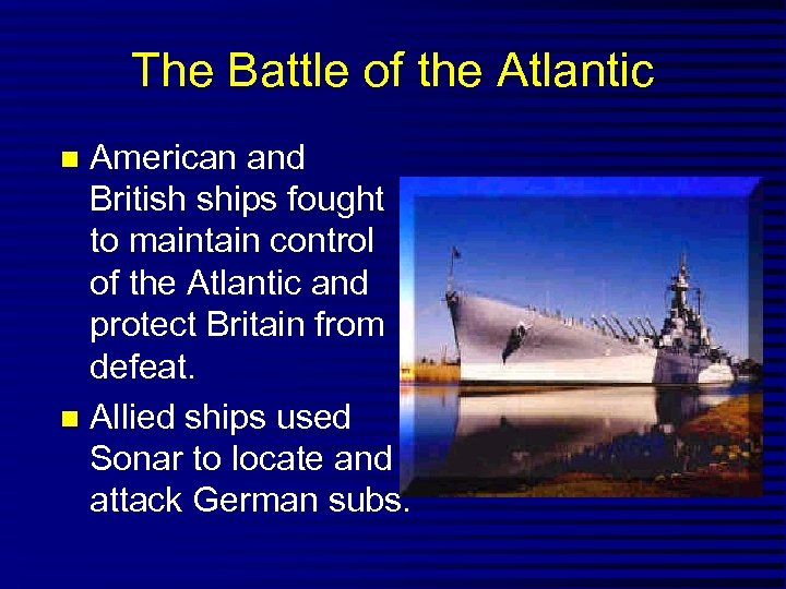 The Battle of the Atlantic American and British ships fought to maintain control of