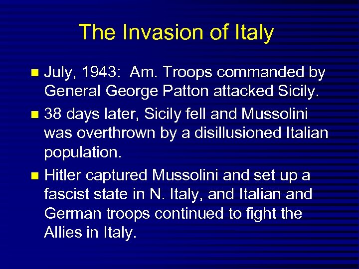 The Invasion of Italy July, 1943: Am. Troops commanded by General George Patton attacked