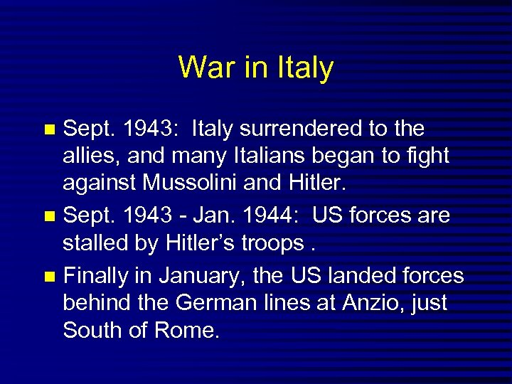 War in Italy Sept. 1943: Italy surrendered to the allies, and many Italians began