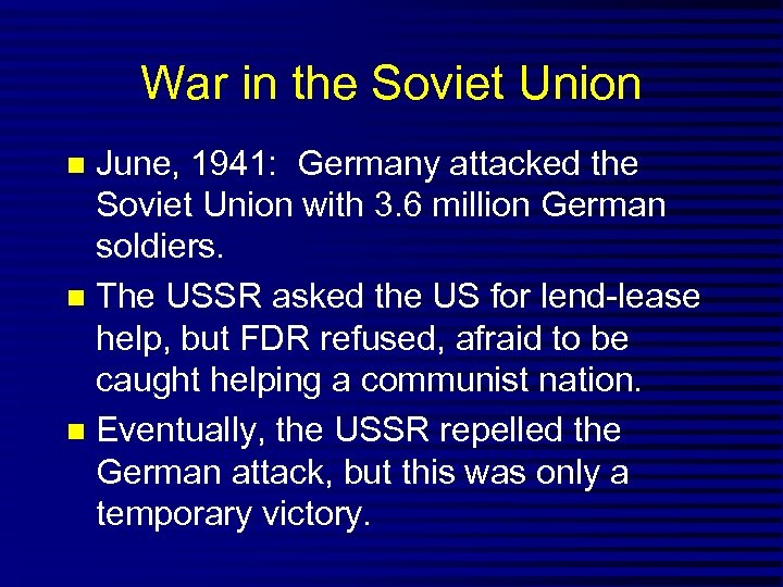 War in the Soviet Union June, 1941: Germany attacked the Soviet Union with 3.