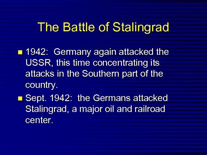 The Battle of Stalingrad 1942: Germany again attacked the USSR, this time concentrating its