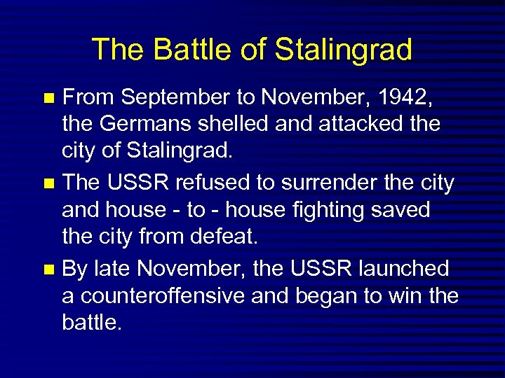 The Battle of Stalingrad From September to November, 1942, the Germans shelled and attacked