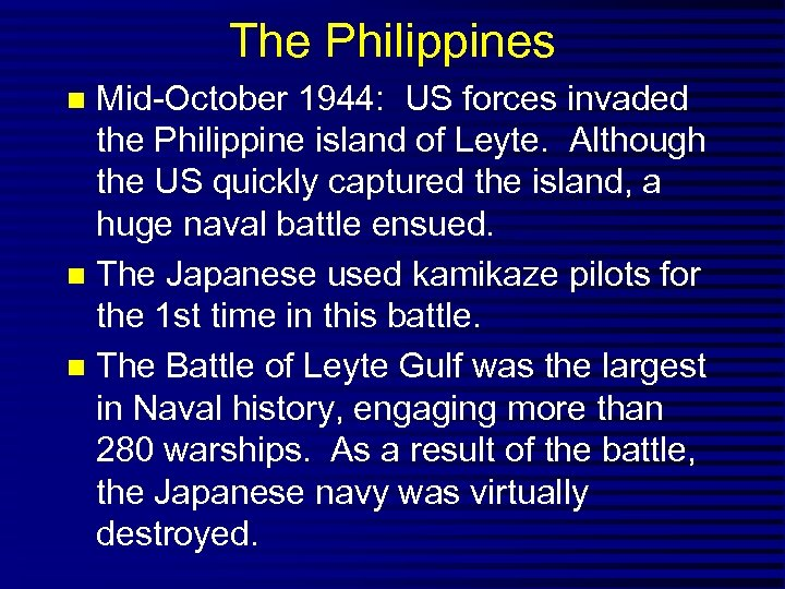 The Philippines Mid-October 1944: US forces invaded the Philippine island of Leyte. Although the