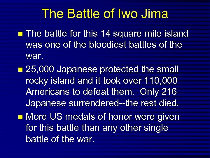 The Battle of Iwo Jima The battle for this 14 square mile island was