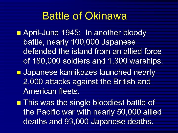 Battle of Okinawa April-June 1945: In another bloody battle, nearly 100, 000 Japanese defended