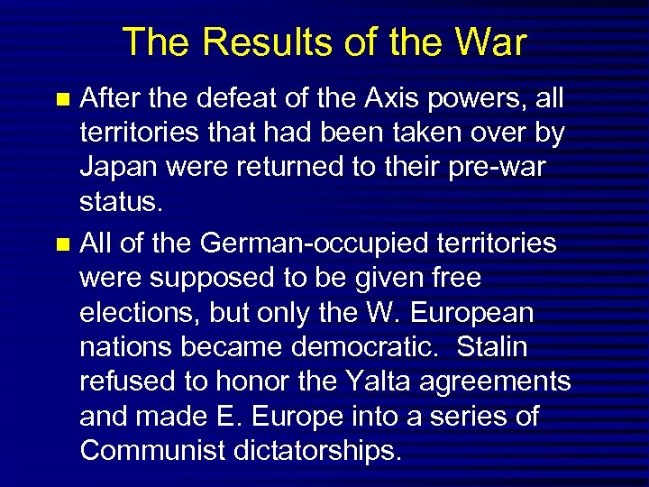 The Results of the War After the defeat of the Axis powers, all territories