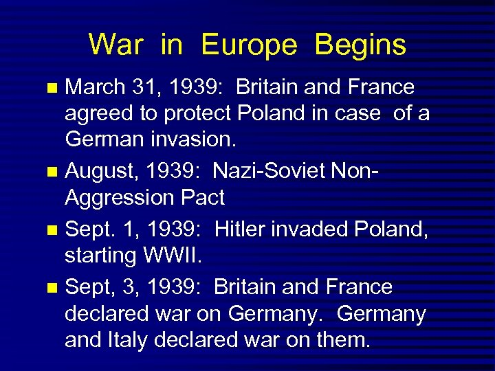 War in Europe Begins March 31, 1939: Britain and France agreed to protect Poland