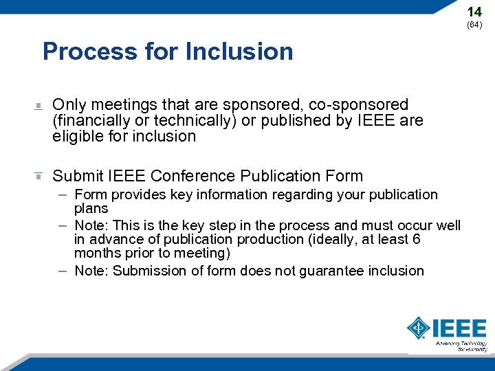 14 (64) Process for Inclusion Only meetings that are sponsored, co-sponsored (financially or technically)