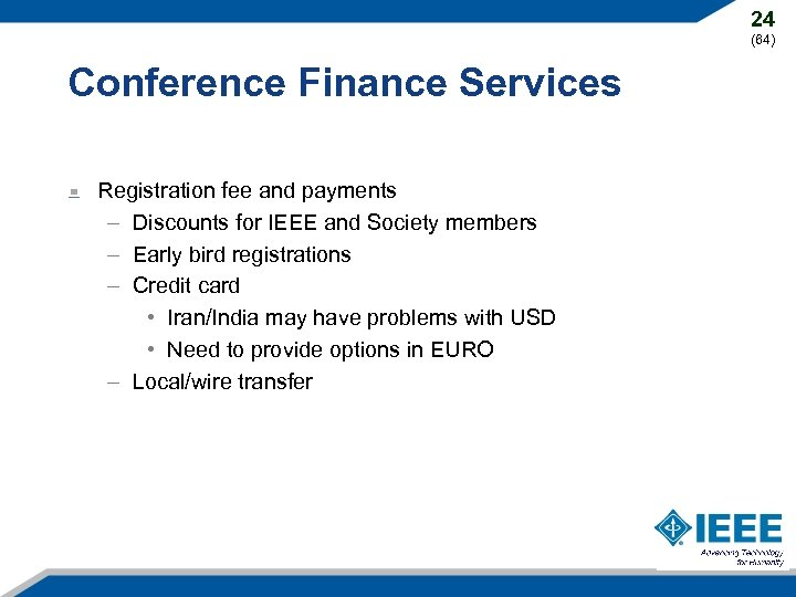 24 (64) Conference Finance Services Registration fee and payments – Discounts for IEEE and
