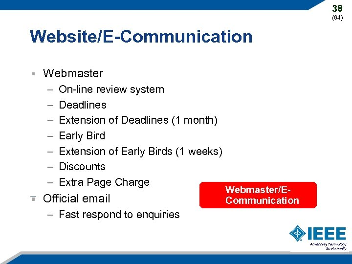 38 (64) Website/E-Communication Webmaster – – – – On-line review system Deadlines Extension of