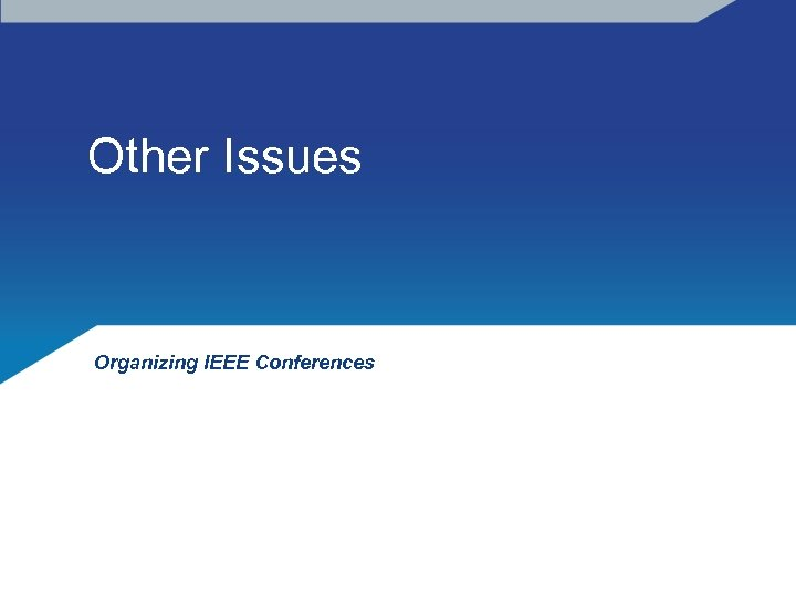 Other Issues Organizing IEEE Conferences