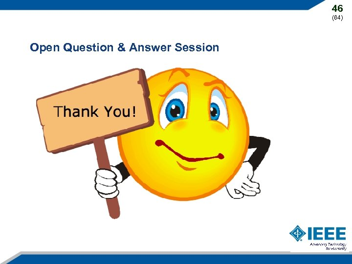 46 (64) Open Question & Answer Session