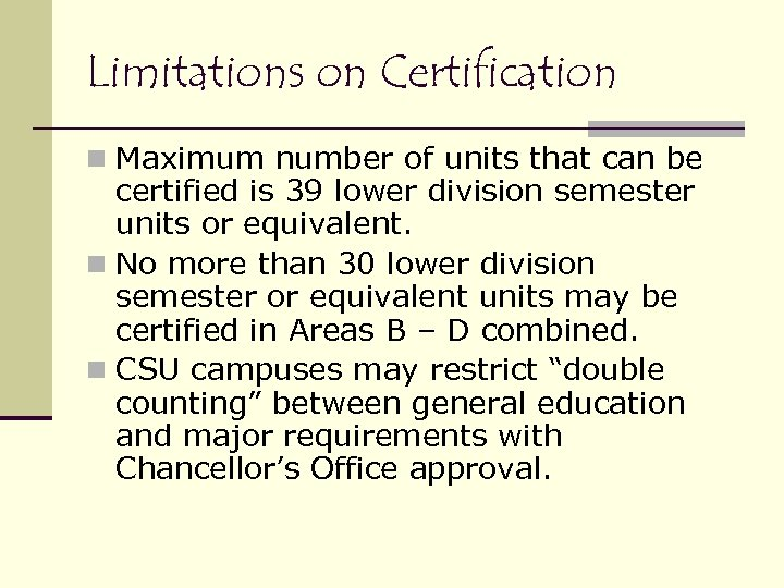 Limitations on Certification n Maximum number of units that can be certified is 39