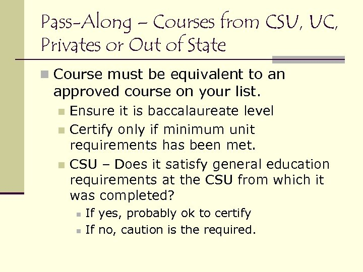 Pass-Along – Courses from CSU, UC, Privates or Out of State n Course must