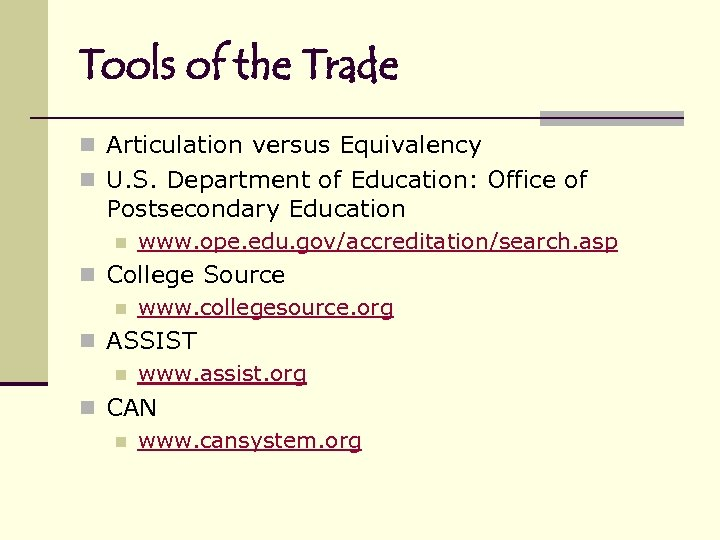 Tools of the Trade n Articulation versus Equivalency n U. S. Department of Education: