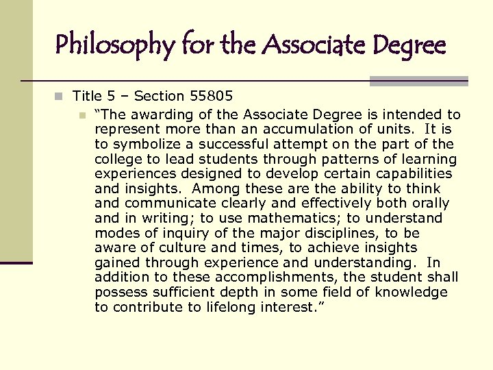 """Philosophy for the Associate Degree n Title 5 – Section 55805 n """"The awarding"""
