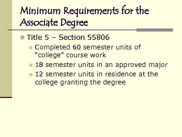 Minimum Requirements for the Associate Degree n Title 5 – Section 55806 n Completed