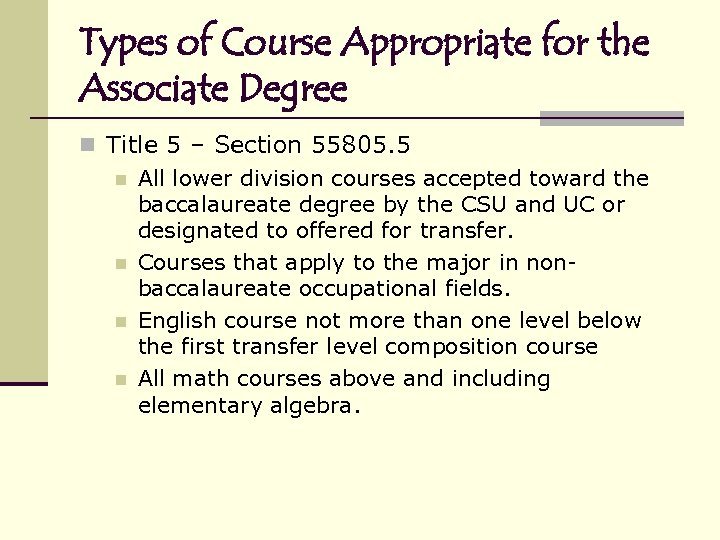 Types of Course Appropriate for the Associate Degree n Title 5 – Section 55805.