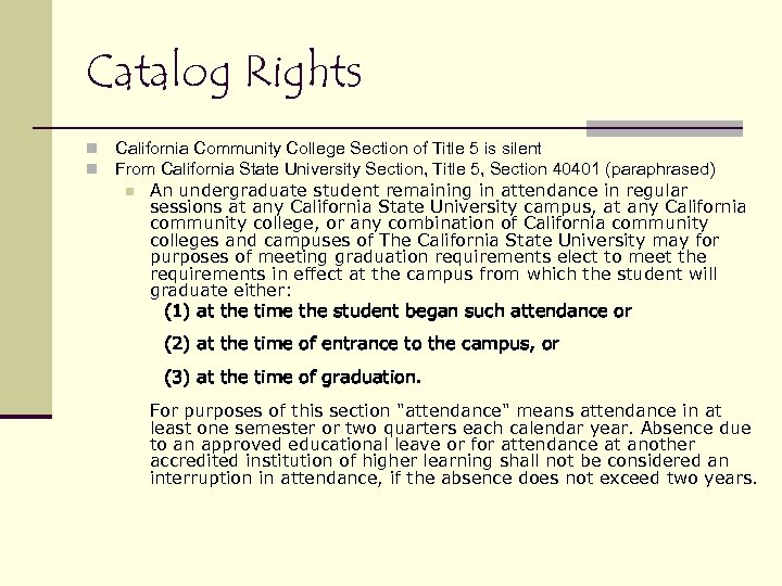 Catalog Rights n n California Community College Section of Title 5 is silent From
