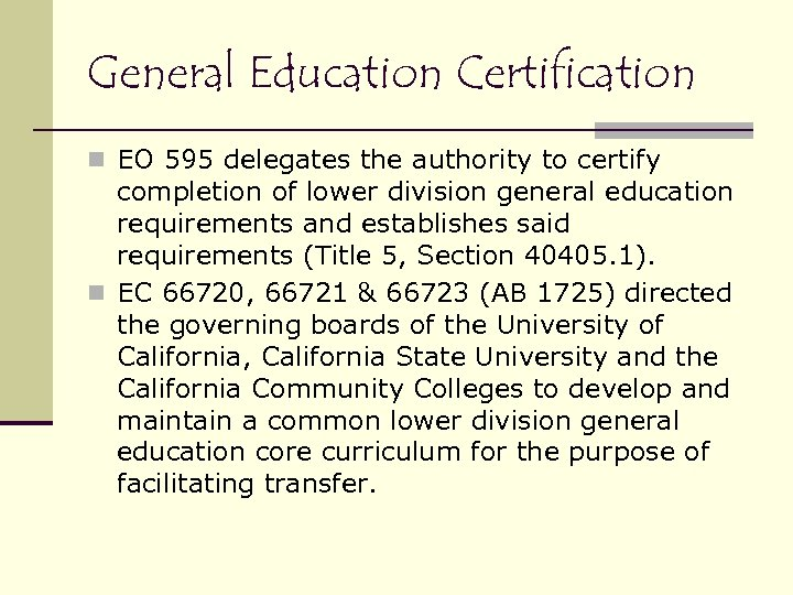 General Education Certification n EO 595 delegates the authority to certify completion of lower