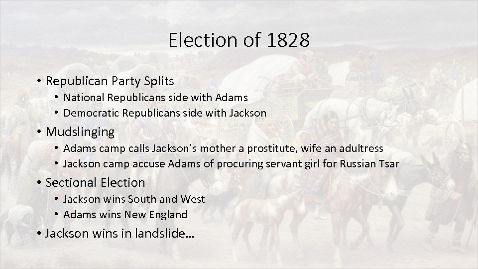 Election of 1828 • Republican Party Splits • National Republicans side with Adams •