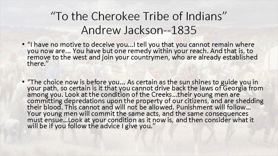 """To the Cherokee Tribe of Indians"" Andrew Jackson--1835 • ""I have no motive to"