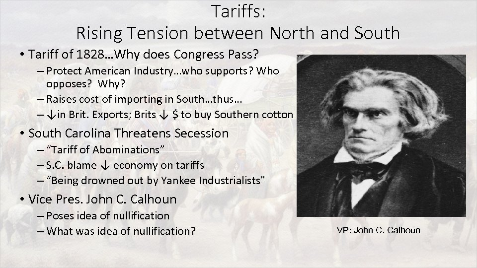 Tariffs: Rising Tension between North and South • Tariff of 1828…Why does Congress Pass?