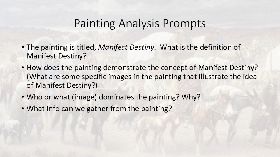Painting Analysis Prompts • The painting is titled, Manifest Destiny. What is the definition