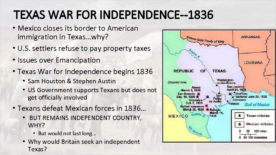 TEXAS WAR FOR INDEPENDENCE--1836 • Mexico closes its border to American immigration in Texas…why?