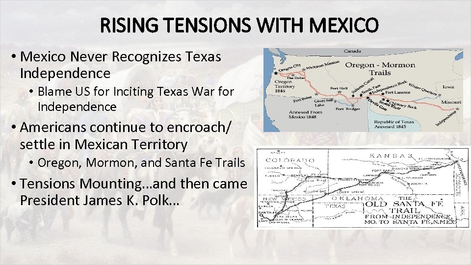 RISING TENSIONS WITH MEXICO • Mexico Never Recognizes Texas Independence • Blame US for